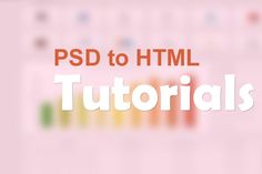 Skilled Web Designer Only by Knowing PSD to HTMLTutorials?