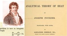 The Analytical Theory of Heat by Joseph Fourier. In 1822 Fourier published his work on heat flow in Théorie analytique de la chaleur (The Analytic Theory of Heat), in which he based his reasoning on Newton's law of cooling, namely, that the flow of heat between two adjacent molecules is proportional to the extremely small difference of their temperatures.