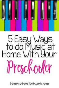 5 Easy Ways to Do Music at Home with Your Preschooler - iHomeschool Network