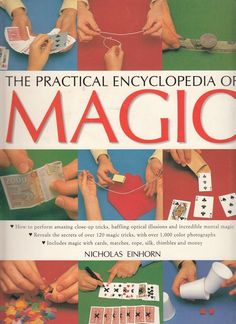 The Practical Encyclopedia of Magic by Nicholas Einhorn 2007 Illustrated