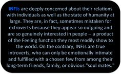 INFJ Truth ..I thought was an extrovert because she 'brings people out' by showing such interest in them..she is remarkable.