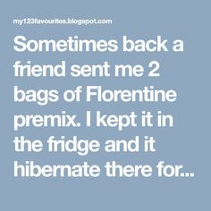Sometimes back a friend sent me 2 bags of Florentine premix. I kept it in the fridge and it hibernate there for seasons. Not until recently... Florentine Cookies Recipe, Send Me, Cookie Recipes, Seasons, Bags, Recipes For Biscuits, Handbags, Biscuits, Seasons Of The Year