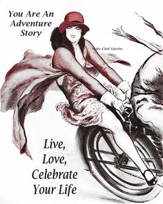 Every Story of Life is an Adventure Story with lots of plot twists, plenty of emotions, and tremendous moments of failures and of triumphs. But it is your story, your life and you have the chance every day to give it a good ending...Celebrate Your Life ~ created by Jovita