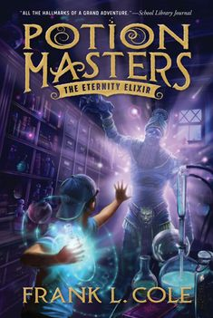 The Eternity Elixir (Potion Masters, #1)