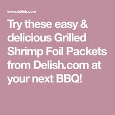 Shrimp Foil Packets Are The No-Mess Grilled Dinner Of Your Dreams Best Seafood Recipes, Shrimp Recipes For Dinner, Fish Recipes, Quick Recipes, Delicious Recipes, Healthy Recipes, Foil Packet Dinners, Foil Packets, Fish Dishes