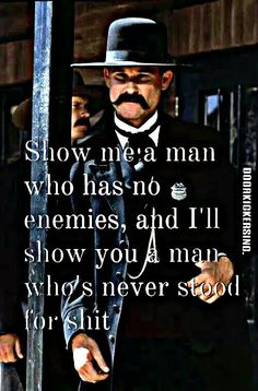 You piss people off when you think differently than they do. Some intelligent people can handle diversity in thoughts, others will do anything to silence you. Great Quotes, Quotes To Live By, Movie Quotes, Life Quotes, Man Quotes, Tombstone Quotes, Motivational Quotes, Inspirational Quotes, Warrior Quotes