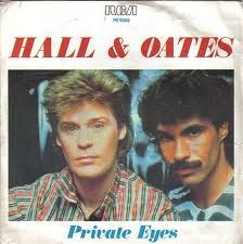 Private eyes and Your Kiss is on my List..... C'=