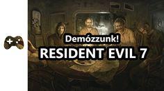 MIRE JÓ A DEMÓ? | Resident Evil 7 Demo