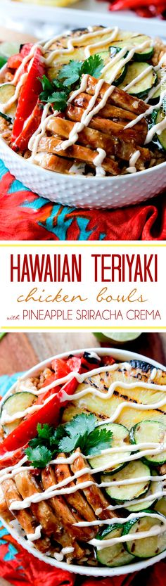Easy crazy good Grilled Hawaiian Teriyaki Chicken Bowls with Sriracha Pineapple Crema are easy enough for everyday but AMAZING enough and stress free for company! everyone always raves about these! #giveaway #teriyaki #hawaiian #grilled #grilledchicken #ad #CampbellSauces #giveaway