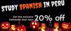 Special Offer for Halloween on Spanish in Peru: 20% discount if you book before Nov 6th!
