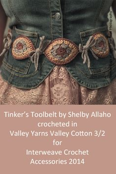 Tinker's Tool Belt designed by Shelby Allaho and crocheted in Valley Yarns 3/2 Cotton for Interweave Crochet Accessories 2014 - just a picture for an idea