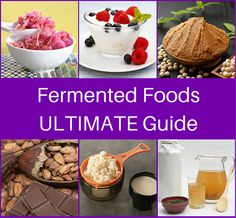 Fermented Foods ULTIMATE Guide:  How to Buy or Make, Ways to Eat & Wonderful Benefits via @makesauerkraut