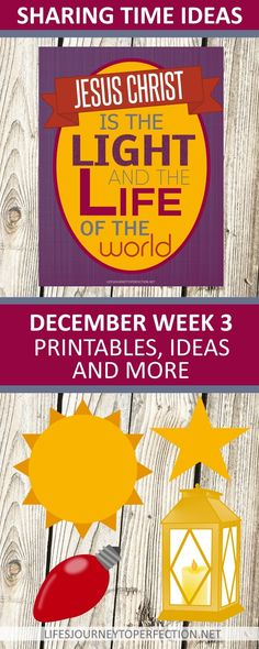 2017 Sharing Time Ideas for December Week 3: Jesus Christ is the light and the life of the world