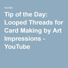 Kate Swanson, Scrapbook Expo Tip of the Day: Looped Threads for Card Making by Art Impressions - YouTube