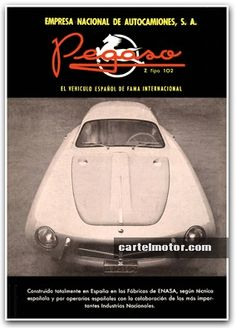 1953 - PEGASO Z-102 CUPULA - 2 Car Posters, Car Advertising, Vintage Ads, Cars And Motorcycles, Cool Cars, Classic Cars, Bike, Vehicles, Tractor