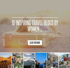 10 Inspiring Travel Blogs by Women ... → Travel Great list, I would also add Wanderlust and Lipstick :)