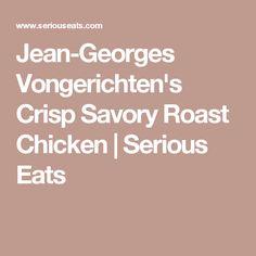 Jean-Georges Vongerichten's Crisp Savory Roast Chicken | Serious Eats