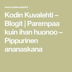 Kodin Kuvalehti – Blogit | Parempaa kuin ihan huonoo – Pippurinen ananaskana
