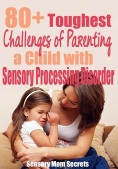 80+ Toughest Challenges of Parenting a child with Sensory Processing Disorder