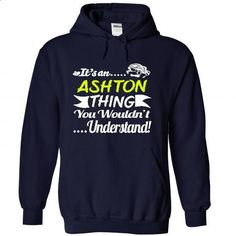 Its an ASHTON Thing Wouldnt Understand - T Shirt, Hoodi - #tshirt display #christmas sweater. ORDER NOW => https://www.sunfrog.com/Names/It-NavyBlue-30960154-Hoodie.html?68278
