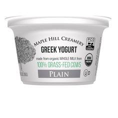 Maple Hill Creamery 100% Grass-Fed Whole Milk Plain Yogurt.  Maple Hill's yogurt is the only organic, whole milk, third-party certified, 100 percent grass-fed Greek yogurt on the U.S. market.