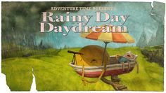 "Title card art credit goes to Phil Rynda for designing the rough version, Paul Linsley for painting, and art director Nick Jennings giving the card his final pass. ""Rainy Day Daydream"" premieres on Cartoon Network on Monday, September Adventure Time Background, Adventure Time Wallpaper, Marceline, Adventure Time Episodes, 1366x768 Hd, Art Of The Title, Pendleton Ward, Land Of Ooo, Finn The Human"
