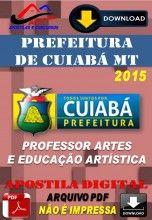 Apostila Digital Concurso Prefeitura de Cuiaba MT Professor de Artes e Educacao Artistica 2015