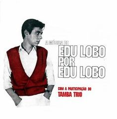 A Música de Edu Lobo por Edu Lobo – Edu Lobo