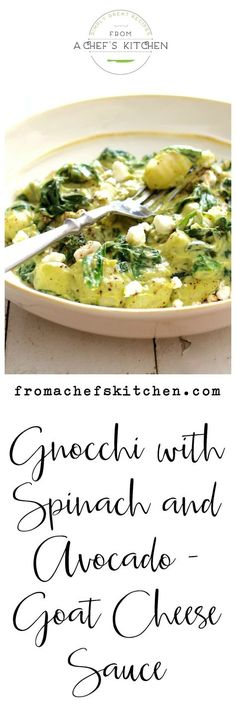 Gnocchi with Spinach and Avocado - Goat Cheese Sauce is rich, wonderful and perfect for a quick weeknight dinner!