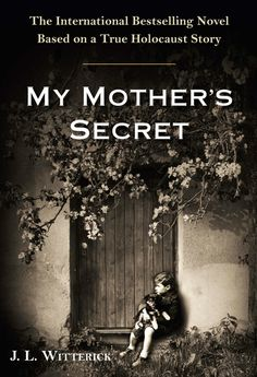 """Read """"My Mother's Secret A Novel Based on a True Holocaust Story"""" by J. Witterick available from Rakuten Kobo. Inspired by a true story, My Mother's Secret is a captivating and ultimately uplifting tale intertwining the lives of tw. Books And Tea, I Love Books, Great Books, Books To Read, My Books, Holocaust Books, Reading Rainbow, Book Suggestions, Book Covers"""