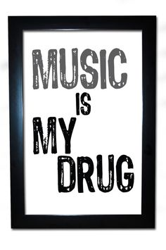 Band Music Is My Drug Print Love Teenager by iCandyProducts, $19.99
