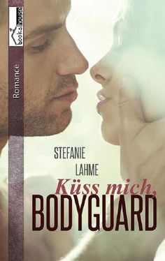 """Leserunde bei LovelyBooks zu """"Küss mich, Bodyguard"""" von Stefanie Lahme. Die Bewerbungszeit läuft bis zum 12.08.15."""