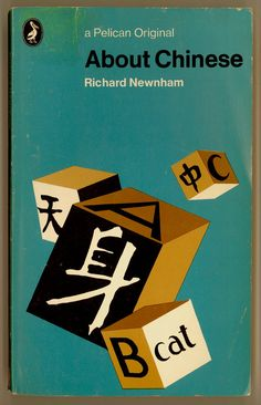 Ideograms The Chinese Written Language - About Chinese by Richard Newnham, Vintage Paperback 1971 Pelican Book PBO First Edition. For sale by ProfessorBooknoodle, $7.50
