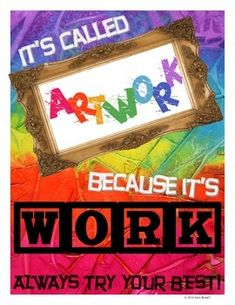 An image for your classroom.  Help students see what they do as actual work!  This image is a .pdf.  It can be printed as a small poster or the file can be taken to a print/office supply store and enlarged to poster size.