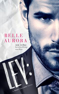 Lev by Belle Aurora is book one in her new Shot Callers series and for me it was five stars all the way.