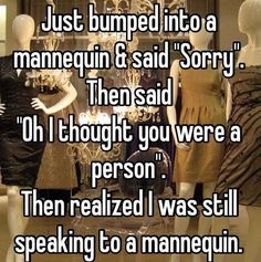 Pretty much everyone's confused a mannequin for a person. At least once. | 21 Secrets Victoria's Secret Employees Will Never Tell You