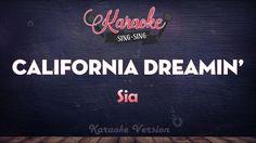 Sia - California Dreamin' | SING SING KARAOKE