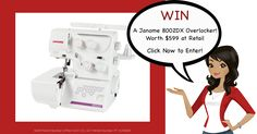 Here's Your Chance. Win our awesome Mid Winter Prize - a Janome 8002DX Overlocker! Entries close 31st July midnight AEST. Click Now and Enter to Win. http://upvir.al/ref/K7497657