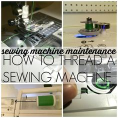 Sewing Machine Maintenance: How to Thread a Sewing Machine
