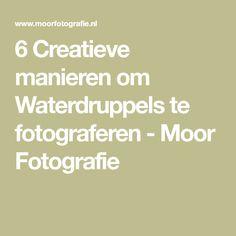 6 Creatieve manieren om Waterdruppels te fotograferen - Moor Fotografie