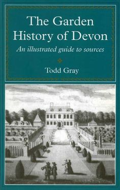 The Garden History of Devon: An Illustrated Guide to Sources (South-West Studies), http://www.amazon.co.uk/dp/0859894533/ref=cm_sw_r_pi_awdl_BCrGtb08R29Z5