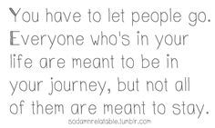 not everyone was meant to be around forever