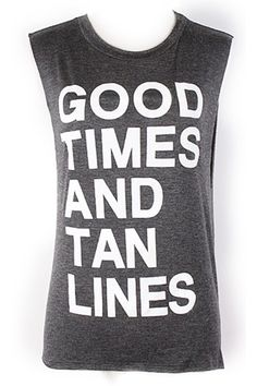 """""""Good Times And Tan Lines"""" Tank"""