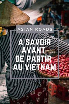 Un résumé de tout ce dont vous avez besoin de savoir avant de partir en voyage au Vietnam. Nous vous donnons toutes les informations nécessaires, et nos conseils. Vietnam Voyage, Destinations, Roads, Tips, Road Routes, Street, Travel Destinations