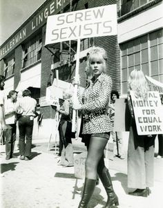 Protesters in the 1960s, saying before, what we have to say AGAIN. Why is the concept of women being people so hard for people to accept? I've always felt I was a human beings with rights first, and a women second. I'm continually shocked by backwards people, who are afraid, yes afraid of women. Biddy Craft