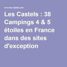 Les Castels : 38 Campings 4 & 5 étoiles en France dans des sites d'exception !