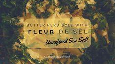 Butter Herb Sole with Fleur de Sel - https://saltsworldwide.com/blog/butter-herb-sole-with-fleur-de-sel/  #food #salt