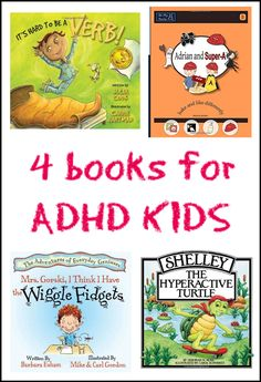 4 fun books for kids with ADHD showing acceptance of different ways of being and teaching life skills. It's Hard to be a Verb. Adrian and Super-A (book series), Mrs. Gorski, I Think I have the Wiggle Fidgets, and Shelley the Hyperactive Turtle.