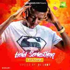 "MIxtape: DJ Lawy – Hold Something Mix DJ Lawy returns with another dope mixtape titled ""Hold Something Mixtape"".    The young & vibrant Disc Jockey never disappoints anytime he's on the wheel of steels… Check this out & feel the vibes 🔥🔥        Download DJ Lawy – Hold Something Mix.mp3 