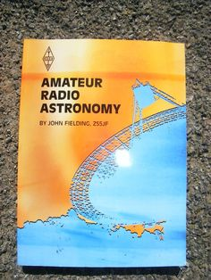 AMATEUR RADIO ASTRONOMY, RSGB, BOOK, BY, JOHN FIELDING, ZS5JF